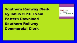 Southern Railway Clerk Syllabus 2016 Exam Pattern Download Southern Railway Commercial Clerk