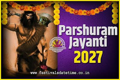 2027 Parshuram Jayanti Date and Time, 2027 Parshuram Jayanti Calendar