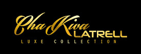 Introducing...the ChaKiva Latrell Luxe Collection