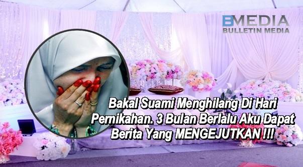 Bakal Suami Menghilang Di Hari Pernikahan. 3 Bulan Berlalu Aku Dapat Berita Yang MENGEJUTKAN !!!