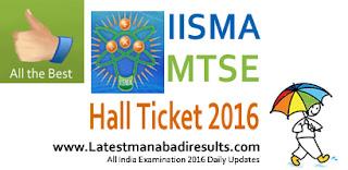 IISMA MTSE Hall Ticket 2016, IISMA Maths Talent Search Examination 2016 Hall Ticket, IISMA MTSE Hall Ticket Download From 13th June 2016 at www.iisma.com , IISMA MTSE Admit Card 2016