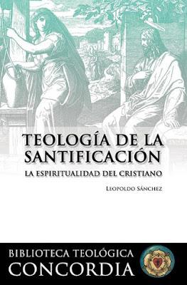 Leopoldo Sánchez-Teología De La Santificación-