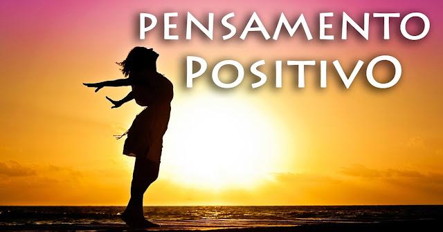 Pensamento Positivo: uma prática para o nosso dia a dia…