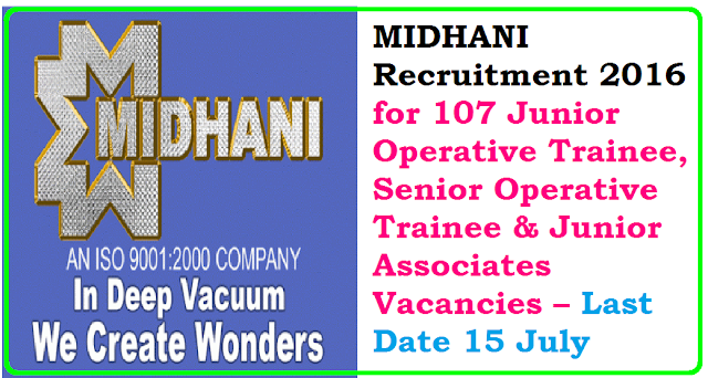 Mishra Dhatu Nigam Limited – MIDHANI Recruitment 2016 – 107 Junior Operative Trainee, Senior Operative Trainee & Junior Associates Vacancies – Last Date 15 July/2016/07/mishra-dhatu-nigam-limited-midhani-recruitment-2016.html
