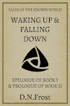 Waking Up & Falling Down: Second Bookend, by D.N.Frost. www.DNFrost.com/Bookend2 A two-part adventure from TotKW Books.