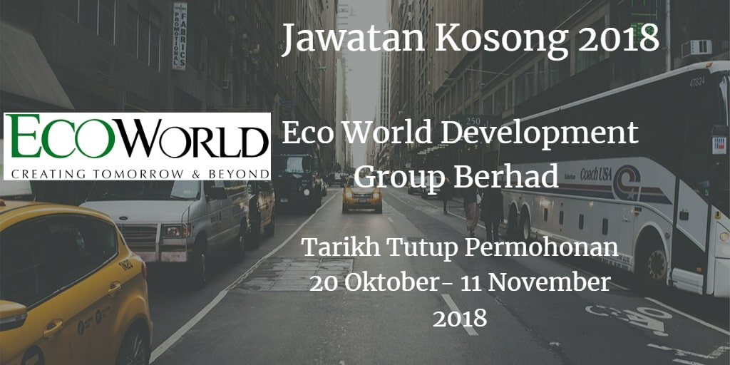 Jawatan Kosong Eco World Development Group Berhad 20 Oktober -11 November 2018