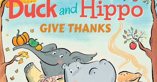 Duck and Hippos Give Thanks! Book Review & Giveaway!
