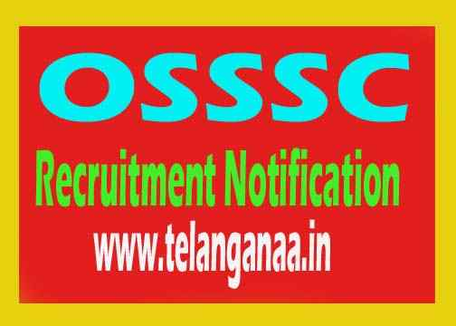 Odisha Sub-Ordinate Staff Selection Commission OSSSC Recruitment Notification