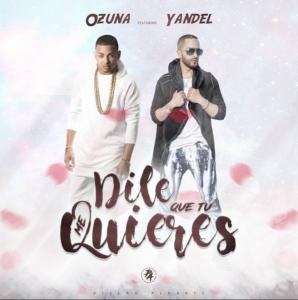 Ozuna Ft Yandel – Dile Que Tu Me Quieres
