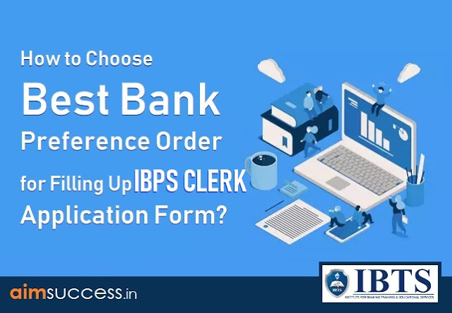 How to Chose Bank Preference Order for Filling Up IBPS Clerk 2018 Application Form?