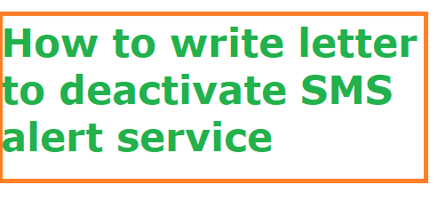 How to write letter to deactivate SMS alert service - Letter