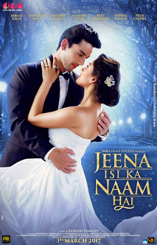 Jeena Isi Ka Naam Hai (2017) Movie Poster