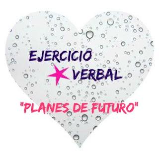 EJERCICIO VERBAL. Planes de futuro. Texto para completar con verbos.