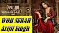 Woh Subha By Arijit Singh & Shreya Ghosal Mp3 Song Download Begum Jaan