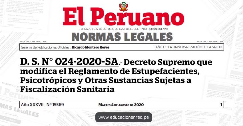 D. S. N° 024-2020-SA.- Decreto Supremo que modifica el Reglamento de Estupefacientes, Psicotrópicos y Otras Sustancias Sujetas a Fiscalización Sanitaria