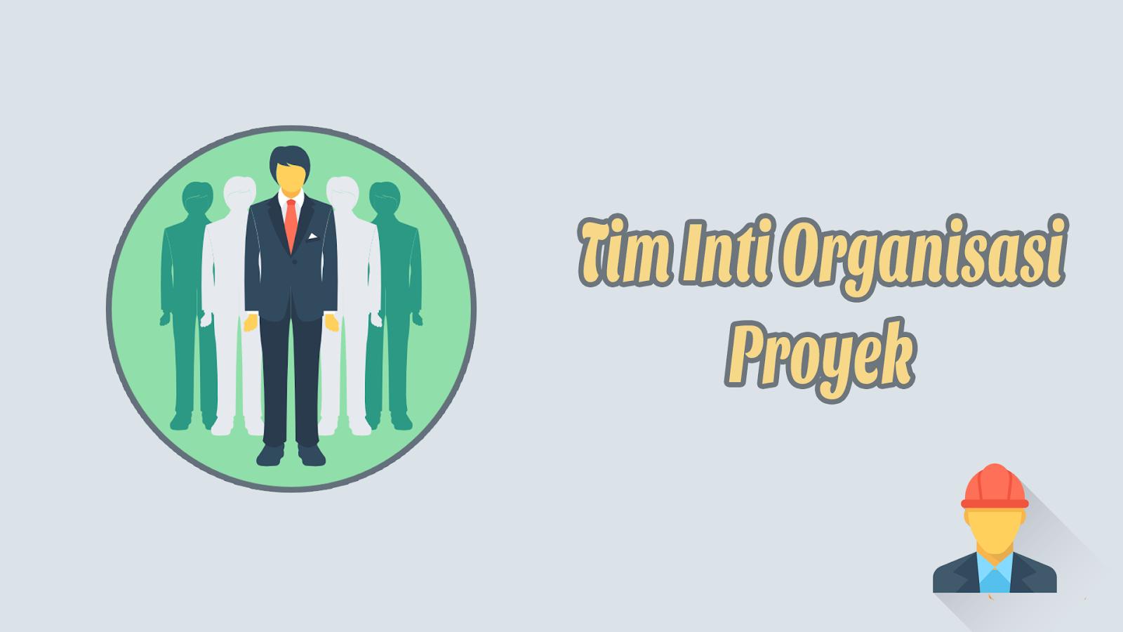 Tim Inti Organisasi Proyek