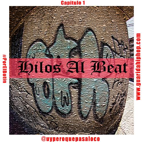 1 Primer Capitulo de Hilos Al Beat (Guarida Hip Hop Radio) Wox MC