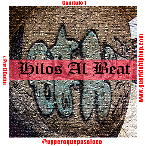 1 Primer Capitulo de Hilos Al Beat (Guarida Hip Hop Radio) Wox MC
