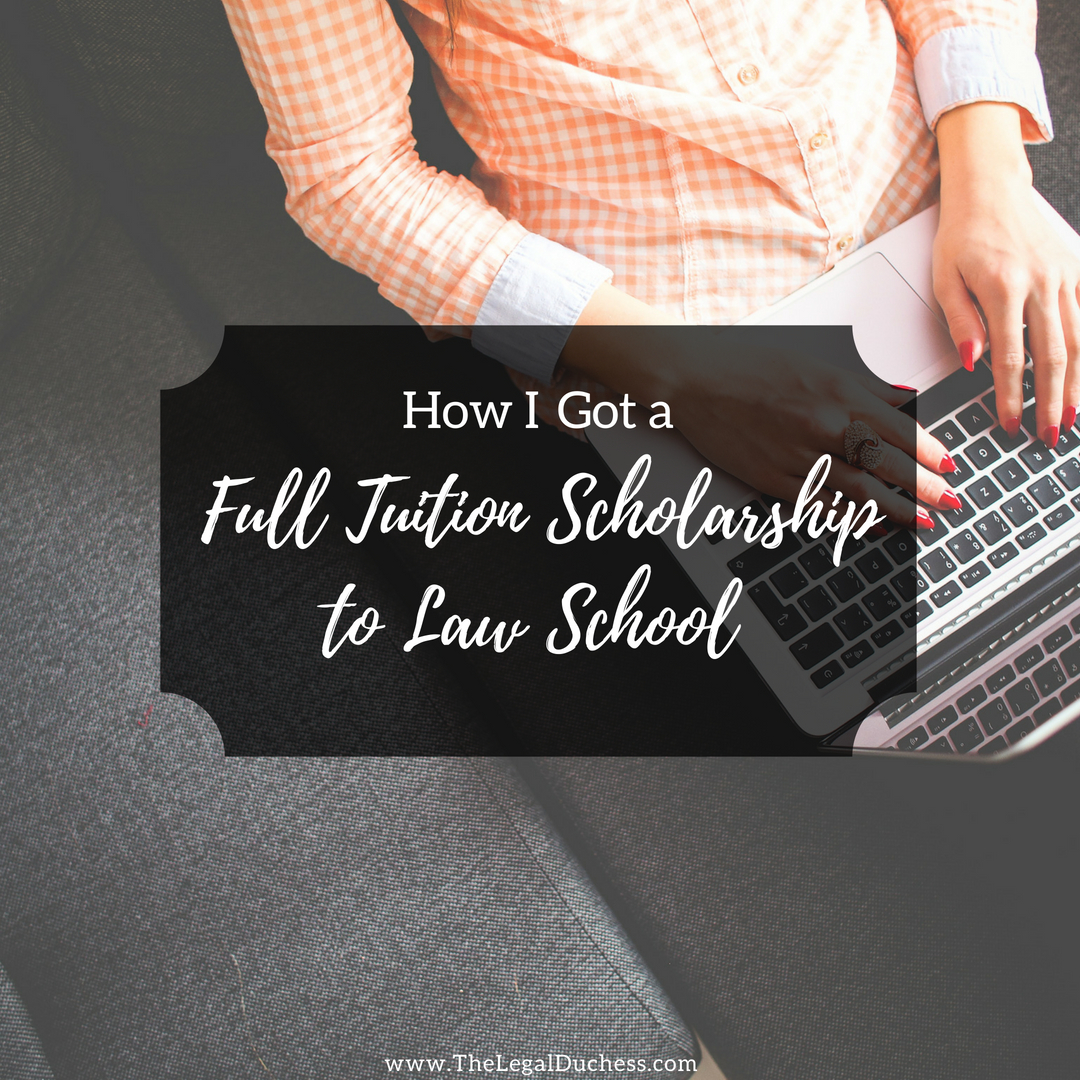 How I Got a Full Tuition Scholarship to Law School - The Legal Duchess
