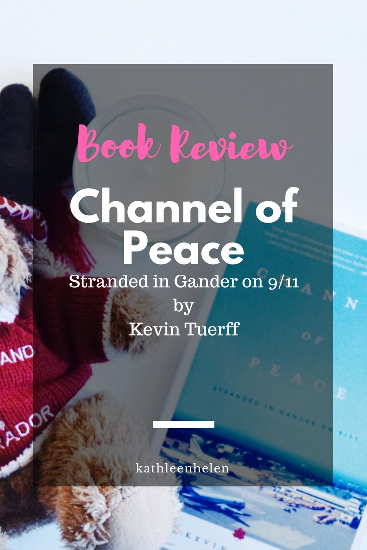 Book Review of Channel of Peace: Stranded in Gander on 9/11 by Kevin Tuerff   kathleenhelen