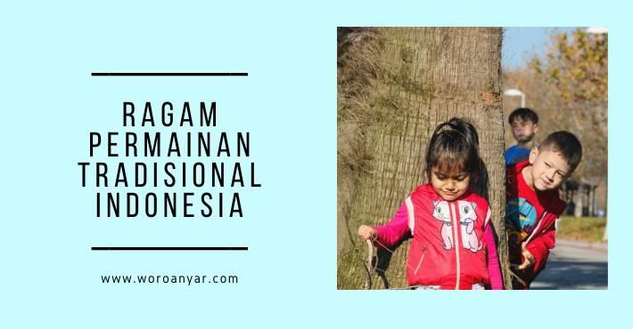 6 Ragam Permainan Tradisional Indonesia yang Perlu Kamu Tahu