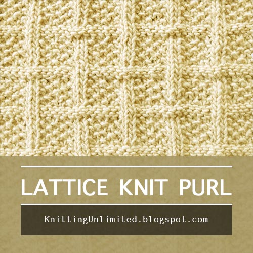 Lattice Stitch Pattern - Only knit & purl combinations.