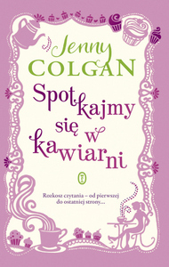 """Jenny Colgan, """"Spotkajmy się w kawiarni"""""""