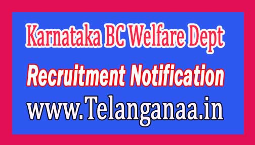 Karnataka BC Welfare Dept Recruitment Notification 2016