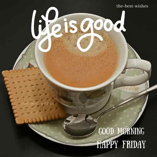 Good Morning wishes on Friday with tea Quotes