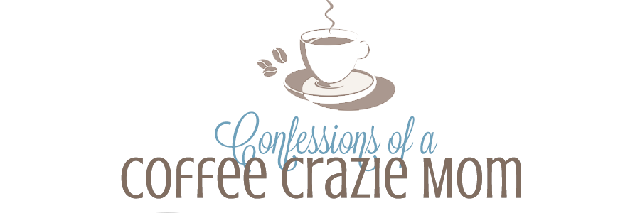Confessions of a Coffee Crazie Mom