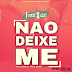 FiteeSize - Nao Deixe-Me (Prod. By BMDZ GANG) || DOWNLOAD