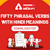 Fifty Phrasal Verbs with Hindi Meanings : Download PDF