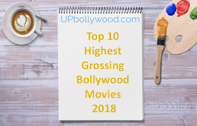 Top 10 Bollywood Movie Box Office Collection 2018