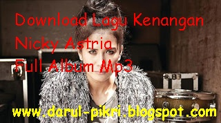 Download Lagu Kenangan Nicky Astria Full Album Mp3