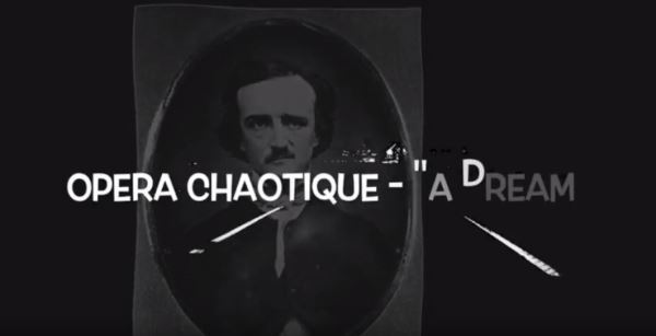 "OPERA CHAOTIQUE: Μελοποιούν το ""A Dream"" του Edgar Allan Poe"