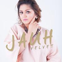 Lirik Lagu Velvet Aduk Jauh