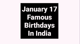 January 17 famous birthdays in India Indian celebrity Stars