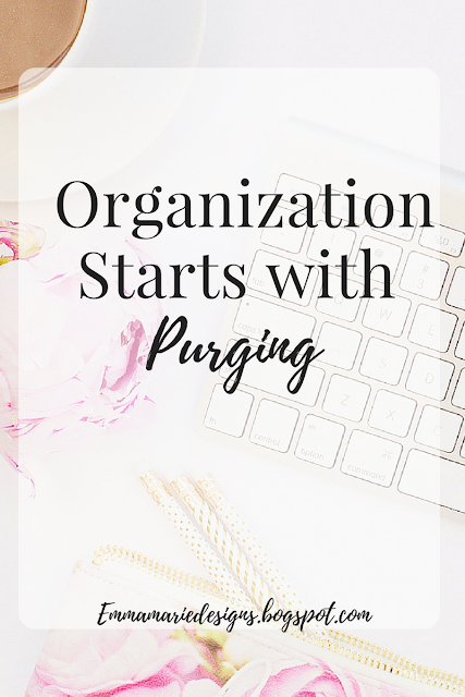 Organizing starts with purging @emmamariedesigns.blogspot.com