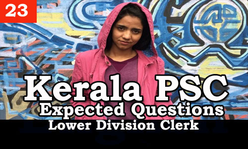 Kerala PSC - Expected/Model Questions for LD Clerk - 23