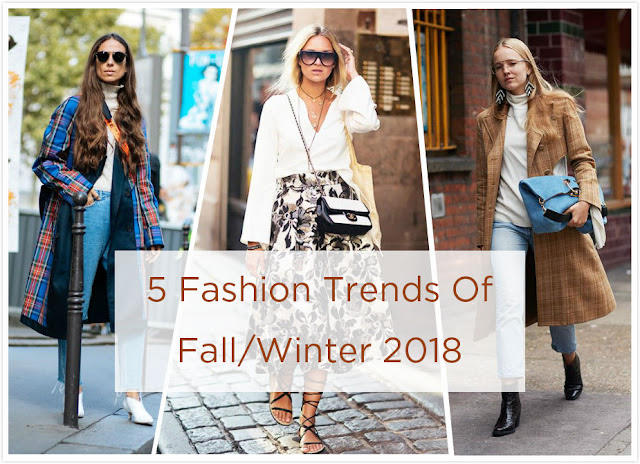 5 Fashion Trends Of Fall Winter 2018
