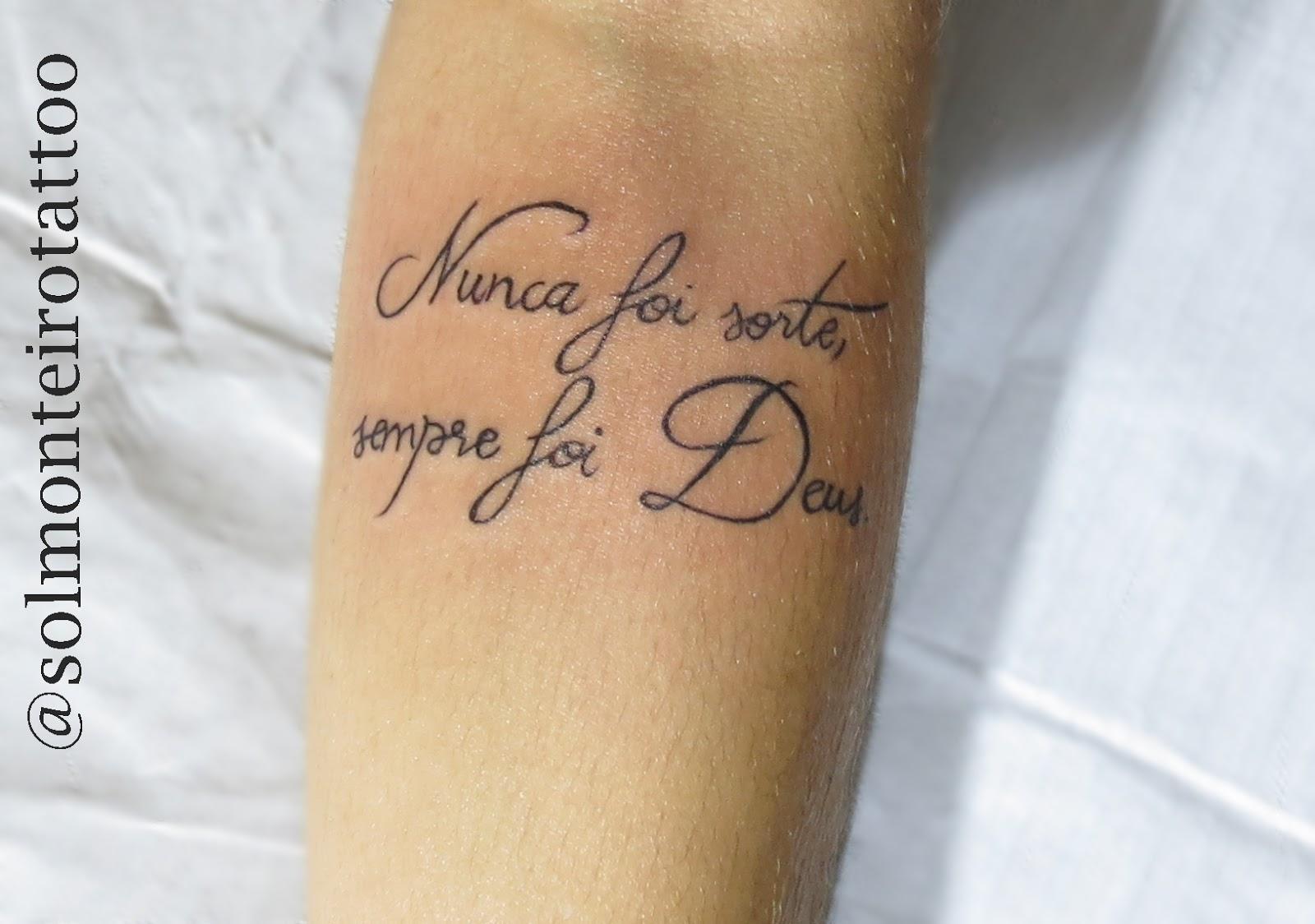 Marcados De Tinta Tattoo Piercing Frase Nunca Foi Sorte Sempre