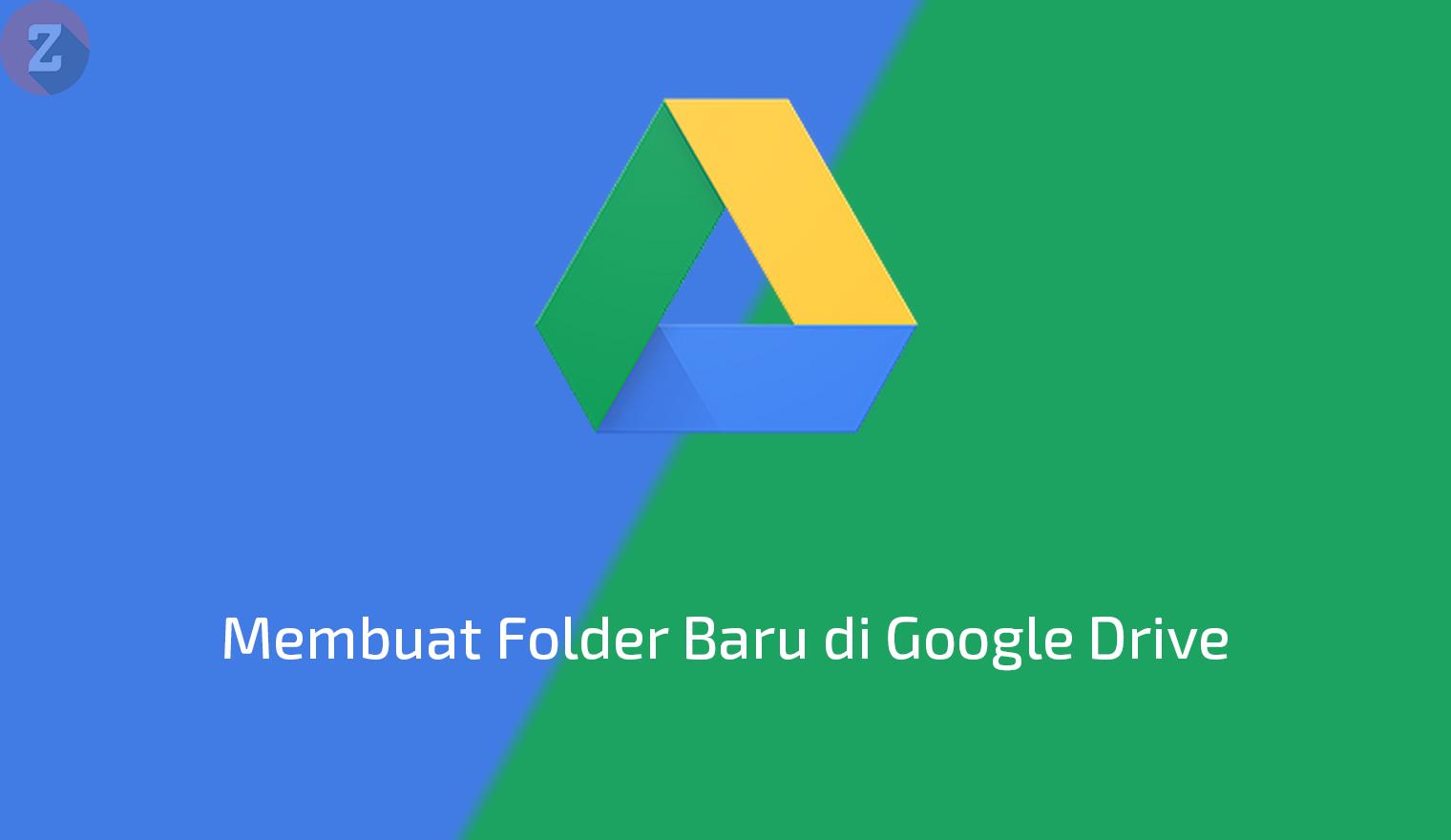 3 Cara Membuat Folder Baru Di Google Drive Zuramai Network