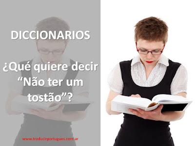 Não ter um tostão, tradução, espanhol, português