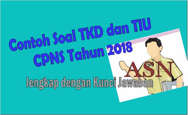 Kisi-Kisi Soal CPNS TKD dan TIU Seleksi CPNS Tahun 2018