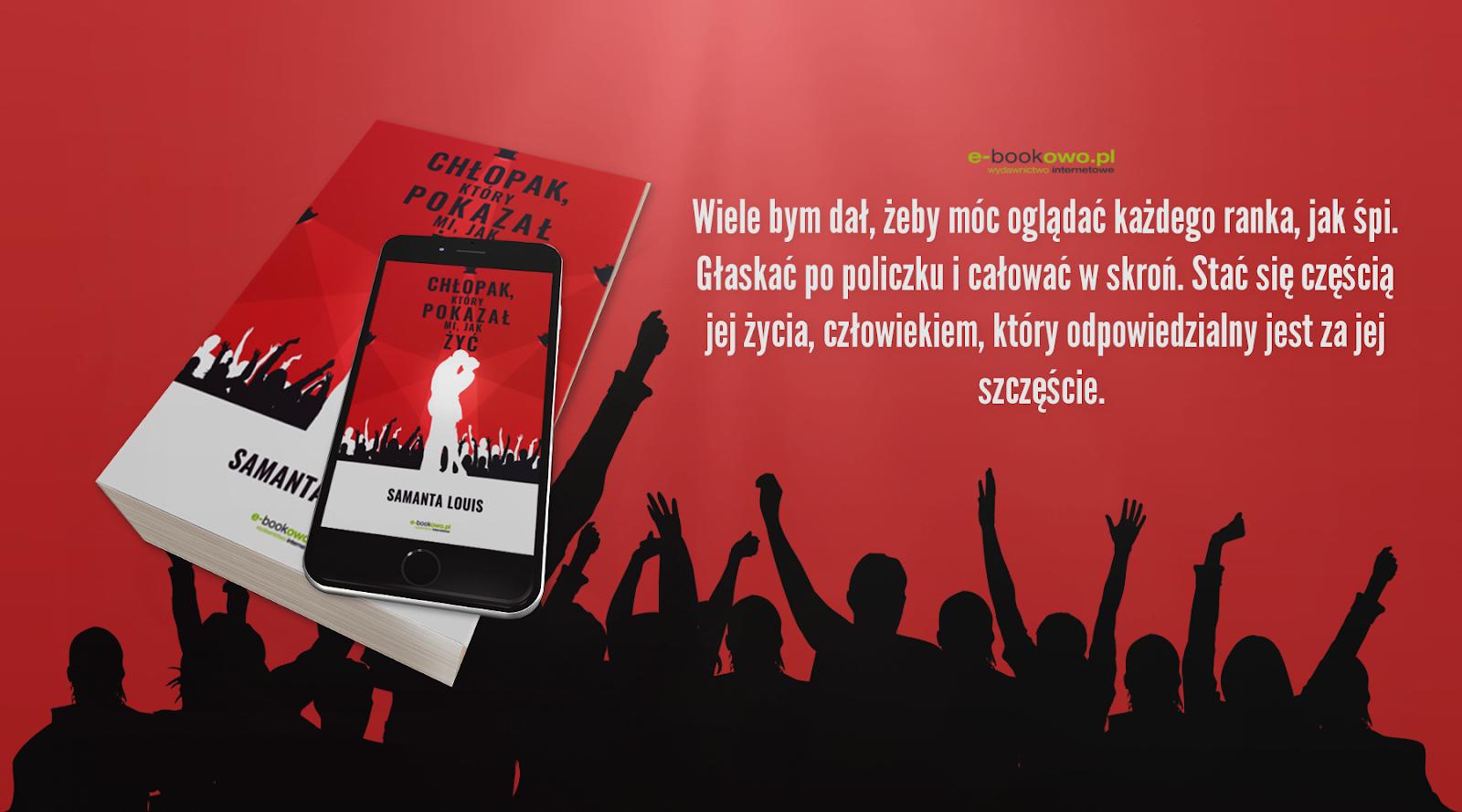 Chłopak który pokazał mi jak żyć, Samanta Louis, ebookowo, e-bookowo.pl, książka, ebook