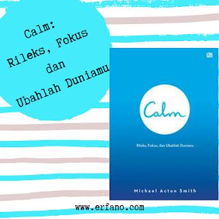 Buku Calm: Rileks, Fokus dan Ubahlah Dirimu
