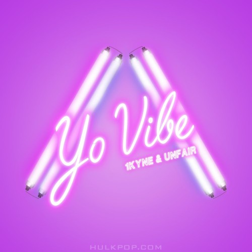 UNFAIR, 1Kyne – YO VIBE – Single