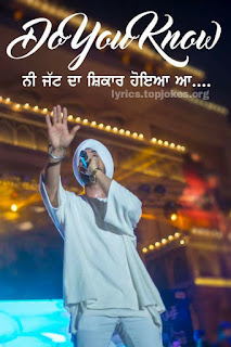 "Diljit dosanjh songs lyrics ""DO YOU KNOW"""