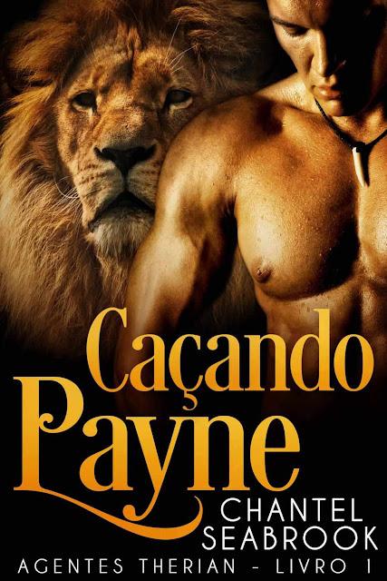 Caçando Payne - Agentes Therian Livro 1 - Chantel Seabrook