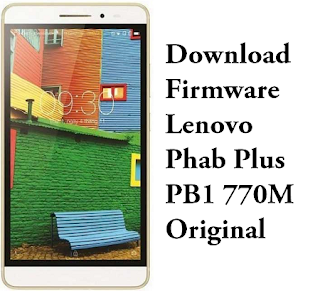 Download Firmware Lenovo Phab Plus PB1 770M Original
